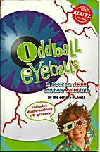 Oddball Eyeballs by The editors of Klutz