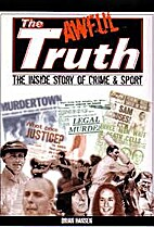 The awful truth : the inside story of crime…