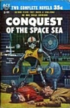 Conquest of the Space Sea by Robert Moore…