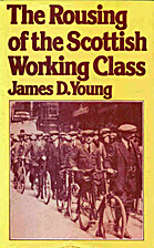The Rousing of the Scottish Working Class by…