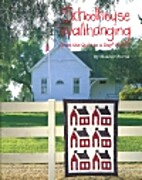Schoolhouse Wallhanging by Eleanor Burns