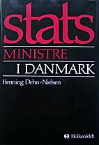 Statsministre i Danmark by Henning…