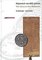 Köpenick vor 800 Jahren: Von Jacza zu den…