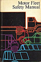 Motor fleet safety manual;: A guide to…