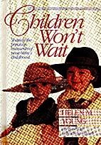 Children Won't Wait: Sharing the…