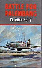 Battle for Palembang by Terence Kelly