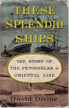 These Splendid Ships - the Story of the…