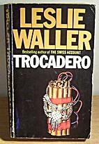 Trocadero by Leslie Waller