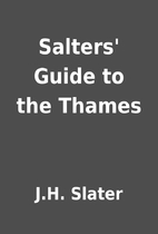 Salters' Guide to the Thames by J.H.…