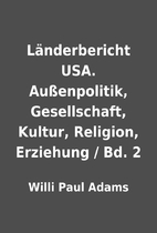Länderbericht USA. Außenpolitik,…
