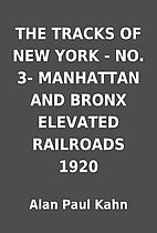 THE TRACKS OF NEW YORK - NO. 3- MANHATTAN…
