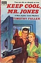 Keep Cool, Mr. Jones by Timothy Fuller