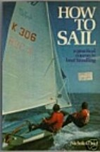 How to Sail: A Practical Course in Boat…