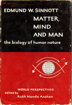 Matter, mind and man; the biology of human…