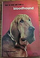 How to Raise and Train a Bloodhound by H. F.…