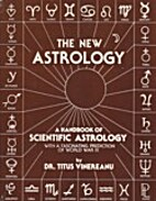 The New Astrology: A Handbook of Scientific…