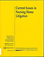 Current Issues in Nursing Home Litigation