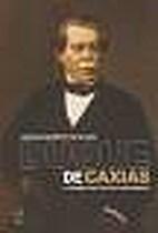 Duque de Caxias - O homem por trás do…
