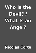 Who Is the Devil? / What Is an Angel? by…