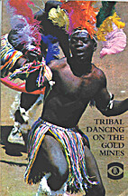 Tribal Dancing on the Gold Mines
