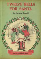Twelve Bells for Santa by Crosby Newell…