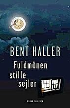 Fuldmånen stille sejler by Bent Haller