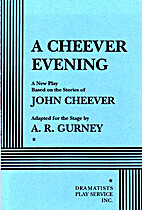A Cheever evening: A new play based on…