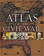 National Geographic Atlas of the Civil War…