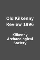 Old Kilkenny Review 1996 by Kilkenny…