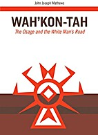 Wah'Kon-Tah: The Osage and the White Man's…