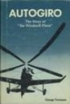 Autogiro: The Story of the Windmill Plane…