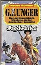 Jagdwinter. Westernroman. by G. F. Unger