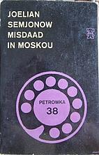 Misdaad in Moskou by Joelian Semjonow