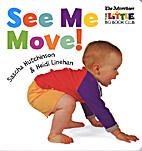 See me move! by Sascha Hutchinson
