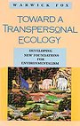 Toward A Transpersonal Ecology - Warwick Fox