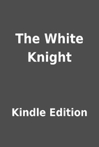 The White Knight by Kindle Edition