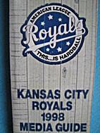 Kansas City Royals Media Guide 1998 by…