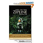 Life on the Zipline by Douglas Rowley