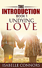 The Introduction: Undying Love #1 by…