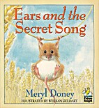 Ears and the Secret Song by Meryl Doney