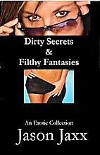 Dirty Secrets & Filthy Fantasies: An Erotic…