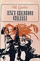 Ilya's childhood and Children by Maksim…