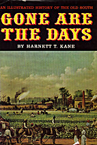 Gone are the days by Harnett T. Kane