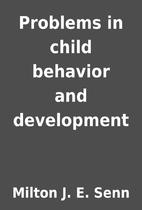 Problems in child behavior and development…