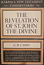 A Commentary on the Revelation of St. John…