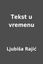 Tekst u vremenu by Ljubiša Rajić