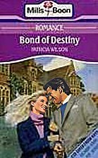 Bond of Destiny by Patricia Wilson