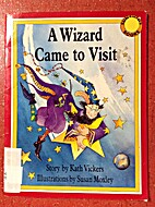A Wizard Came to Visit (Wizard Sunshine…