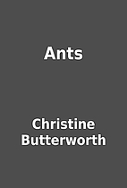 Ants by Christine Butterworth