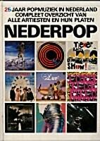 Nederpop: 25 jaar popmuziek in Nederland :…